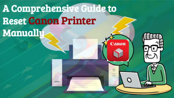 The complete guide to Reset Canon printer manually